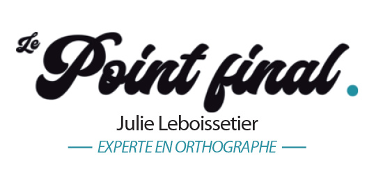 Le Point Final | experte en orthographe